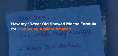 How my 13-Year Old Showed Me the Formula for Competing Against Amazon